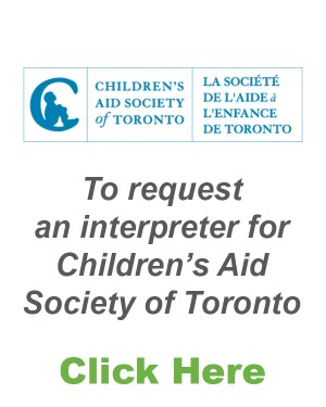 Request interpreter for Children's Aid Society of Toronto